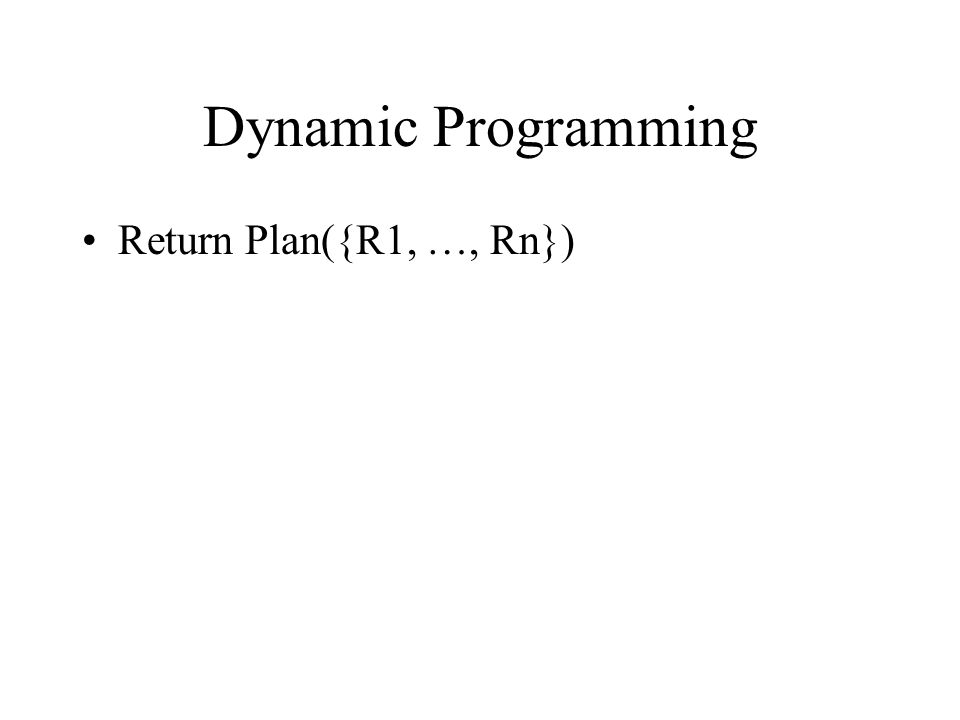 Dynamic Programming Return Plan({R1, …, Rn})