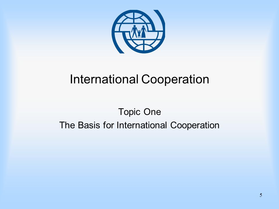 5 International Cooperation Topic One The Basis for International Cooperation
