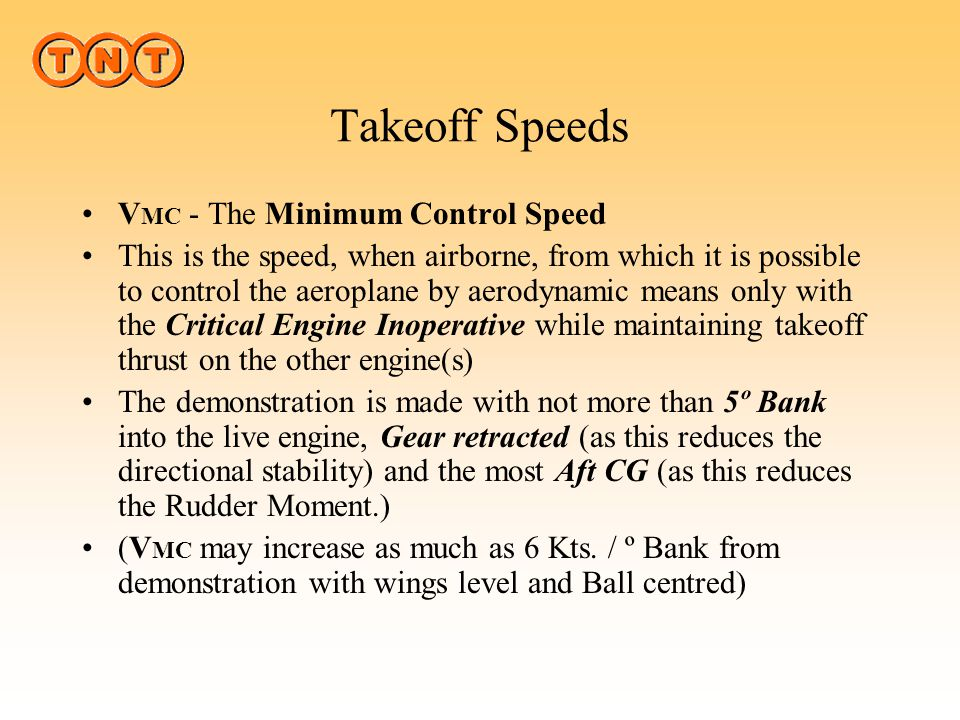 Takeoff Speeds V1( MCG) - The Minimum Ground Control Speed This is the speed at which, in the case of a failure of the Critical Engine, it is possible