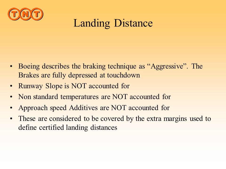 Landing Distance JAR 25 defines the landing distance as the horizontal distance required to bring the airplane to a standstill from a point 50 ft abov