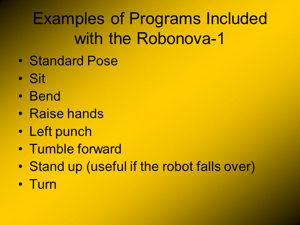 For more specific commands, see the RoboBASIC instruction manual which was included with the Robonova-1.