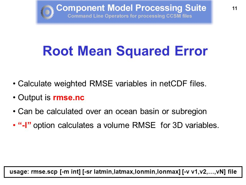 """11 Calculate weighted RMSE variables in netCDF files. Output is rmse.nc Can be calculated over an ocean basin or subregion """"-l"""" option calculates a vo"""