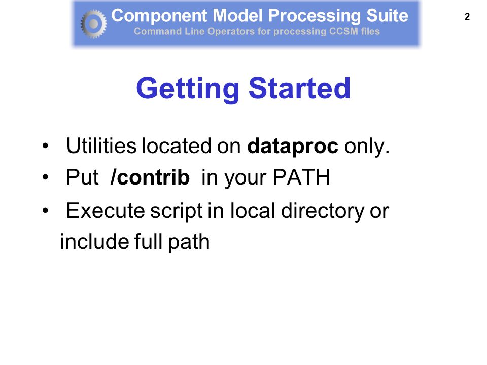 2 Getting Started Utilities located on dataproc only.