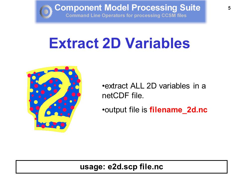 5 extract ALL 2D variables in a netCDF file.