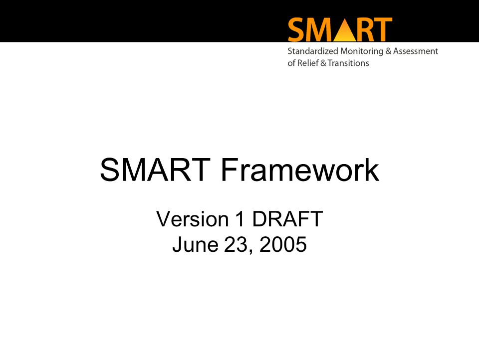 SMART Framework Version 1 DRAFT June 23, 2005