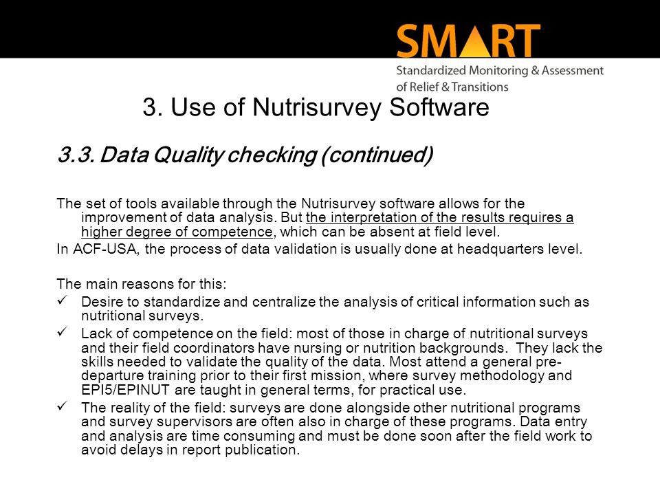 3.3. Data Quality checking (continued) The set of tools available through the Nutrisurvey software allows for the improvement of data analysis. But th