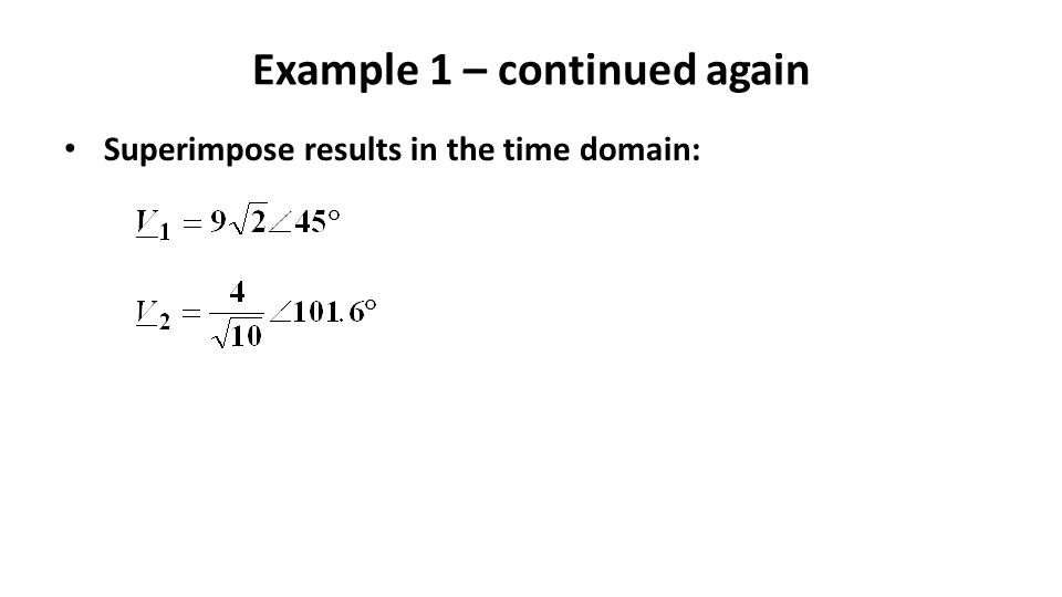 Example 1 – continued again Superimpose results in the time domain: