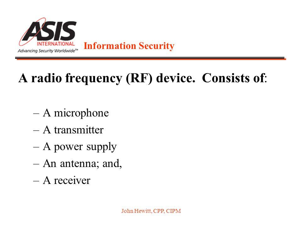 John Hewitt, CPP, CIPM A radio frequency (RF) device.