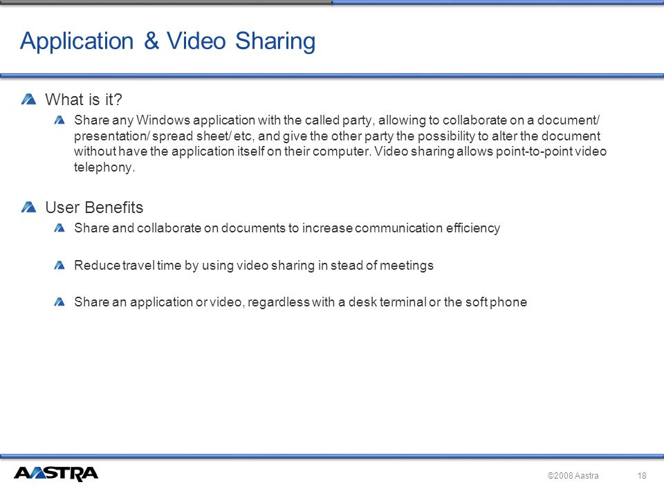 ©2008 Aastra Application & Video Sharing What is it.