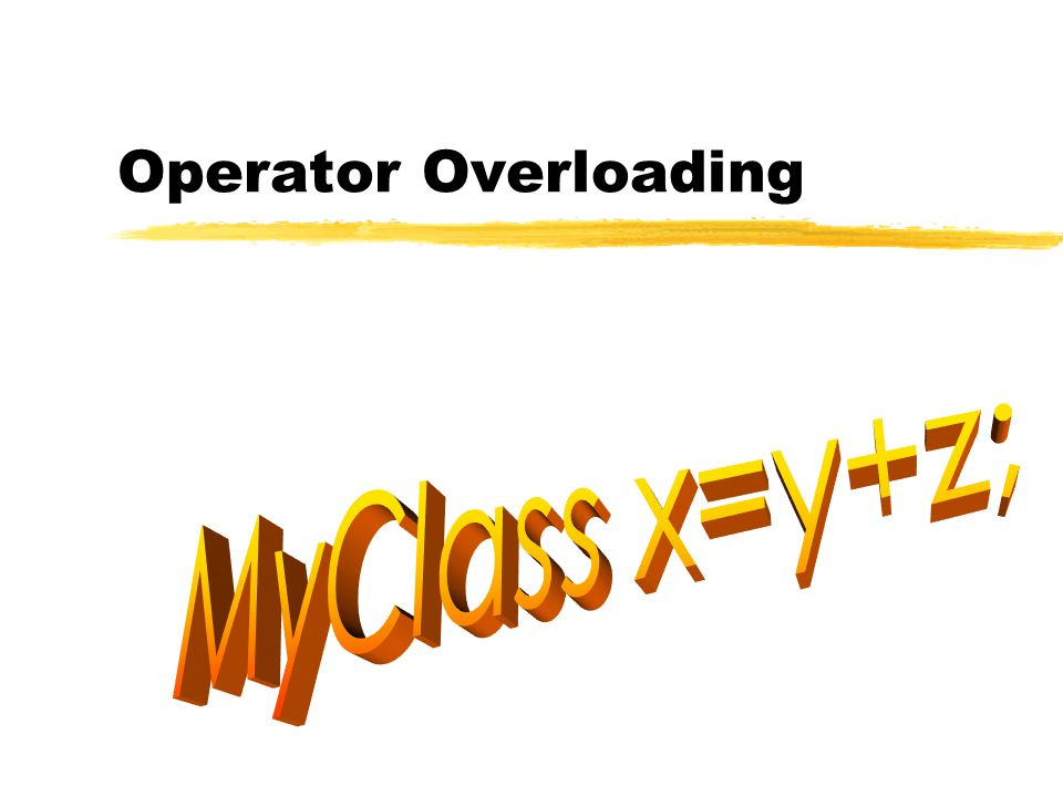 C++ 22 The Assignment Operator MyVector& MyVector::operator =(const MyVector& v) { if (this != &v) { delete[] elem; dim = v.dim; elem = new int[dim]; for(int i = 0; i < dim; i++) elem[i] = v.elem[i]; } return *this; }