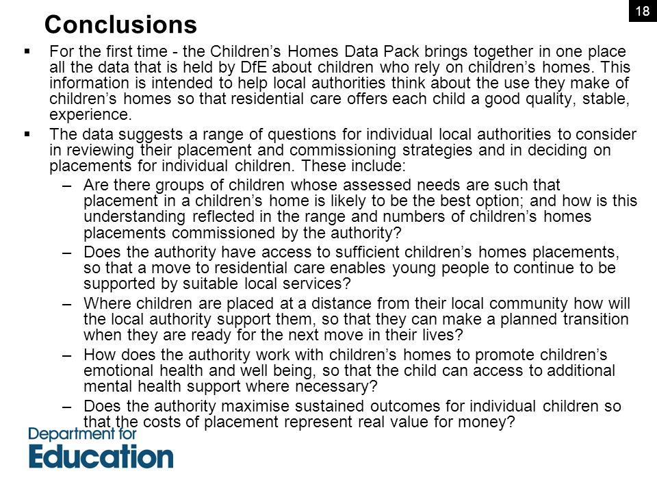  For the first time - the Children's Homes Data Pack brings together in one place all the data that is held by DfE about children who rely on children's homes.