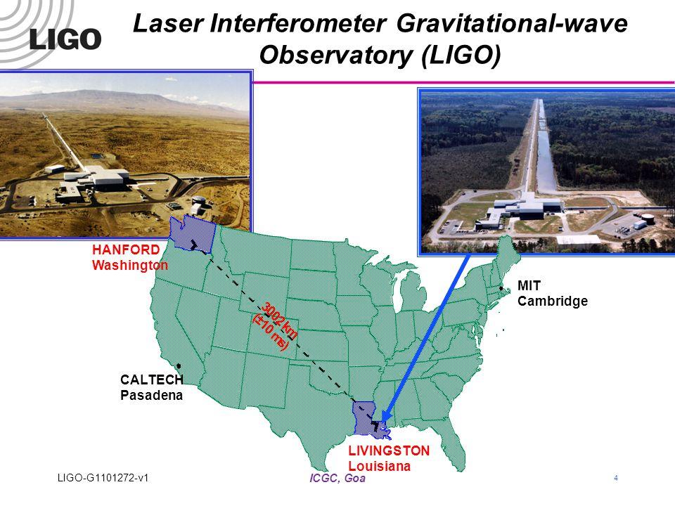 ICGC, Goa 4 Laser Interferometer Gravitational-wave Observatory (LIGO) LIGO-G1101272-v1