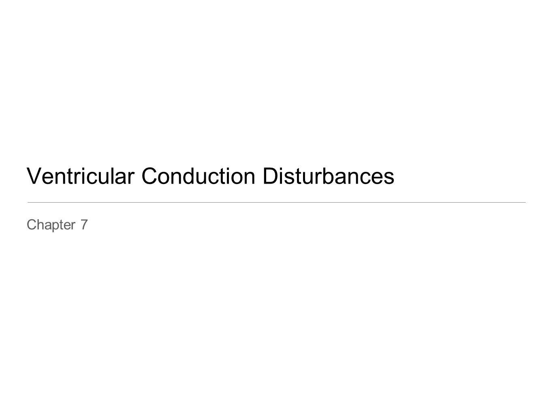 Ventricular Conduction Disturbances Chapter 7