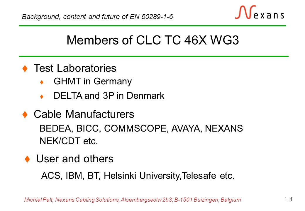 Michiel Pelt, Nexans Cabling Solutions, Alsembergsestw 2b3, B-1501 Buizingen, Belgium Background, content and future of EN 50289-1-6 1- 15 Relation between Z TE and a S Normalised conditions: Z S =150   v/v  =10%or  r1 /  r2n =1,21
