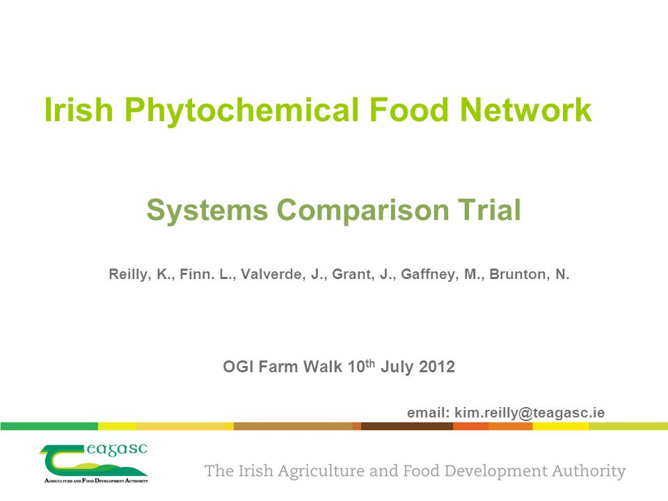 Systems Comparison Trial Reilly, K., Finn. L., Valverde, J., Grant, J., Gaffney, M., Brunton, N.