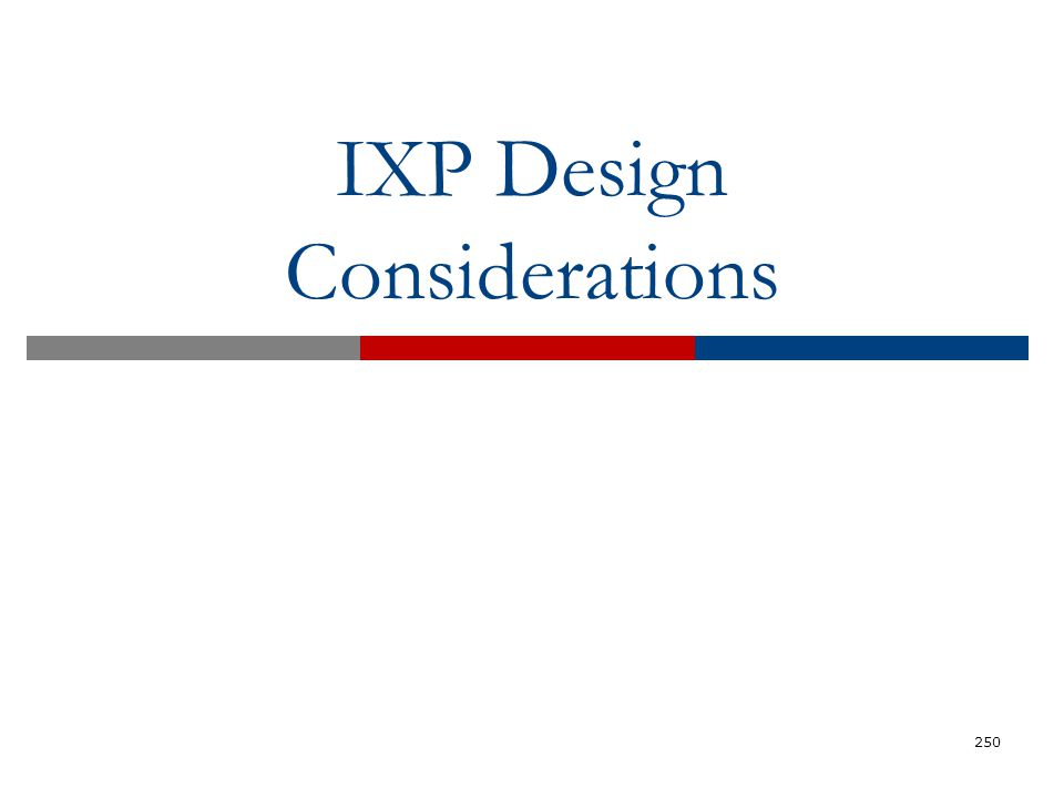 IXP Design Considerations 250