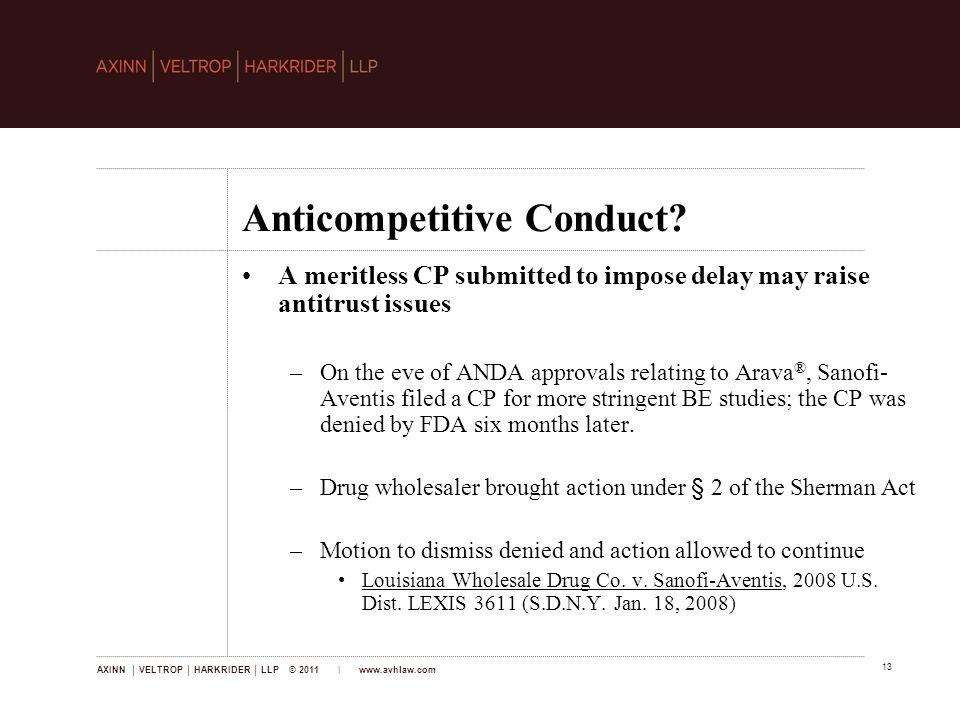 AXINN │ VELTROP │ HARKRIDER │ LLP © 2011 | www.avhlaw.com 13 Anticompetitive Conduct.