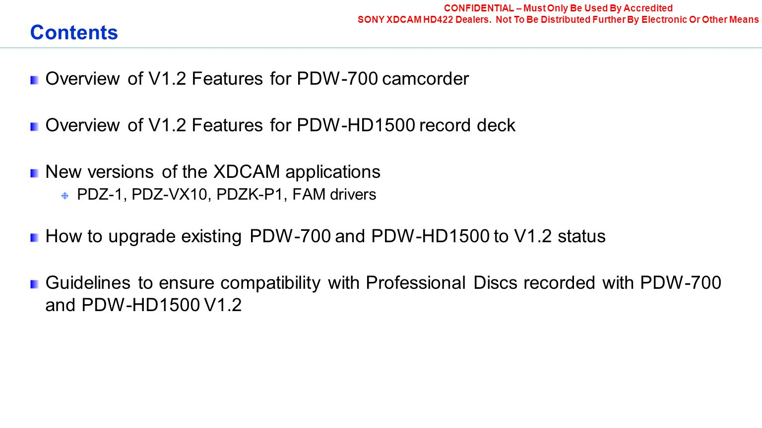 CONFIDENTIAL – Must Only Be Used By Accredited SONY XDCAM HD422 Dealers.
