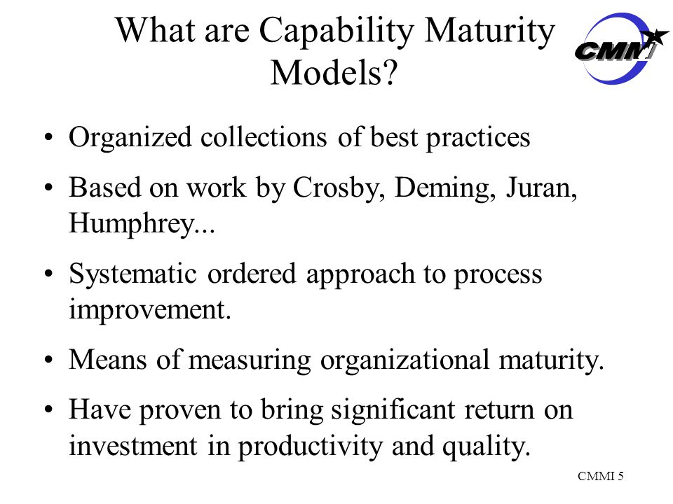 CMMI 5 What are Capability Maturity Models.