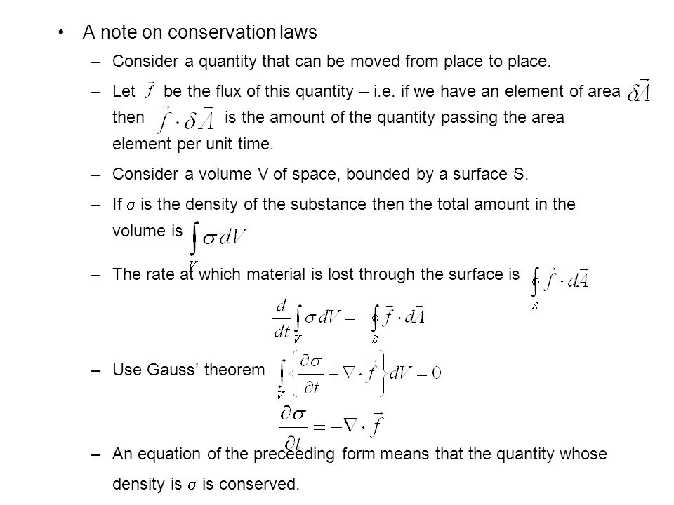 A note on conservation laws –Consider a quantity that can be moved from place to place.