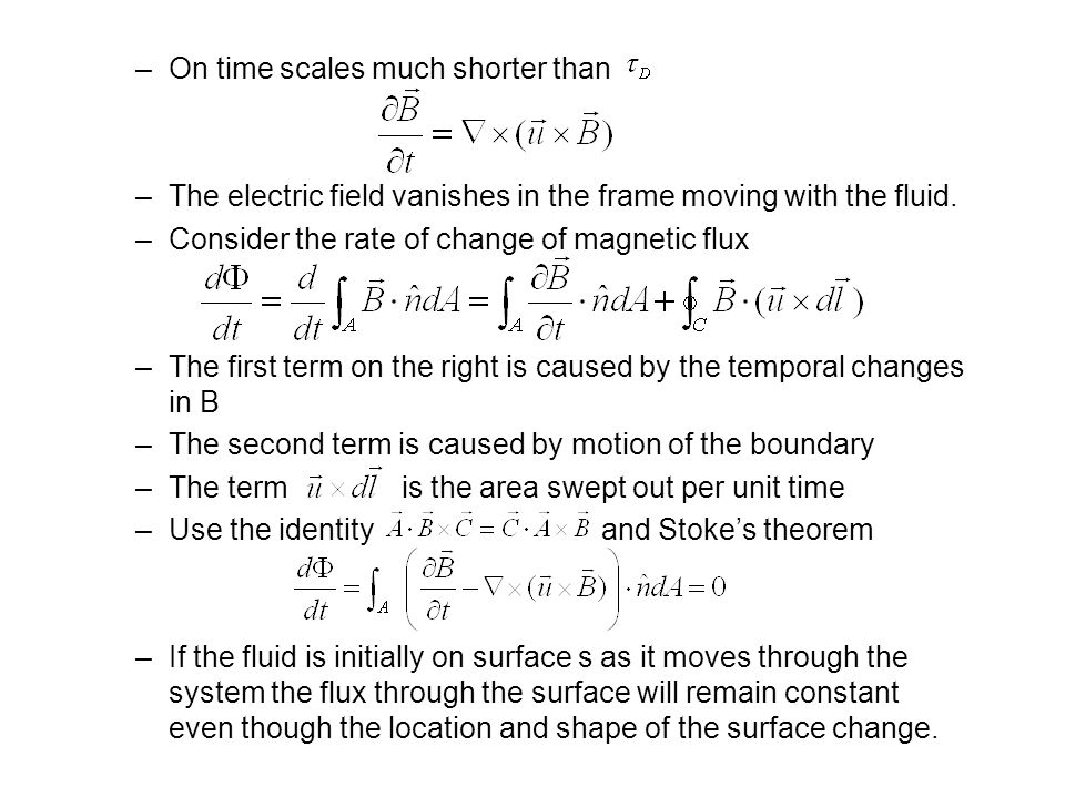 –On time scales much shorter than –The electric field vanishes in the frame moving with the fluid.