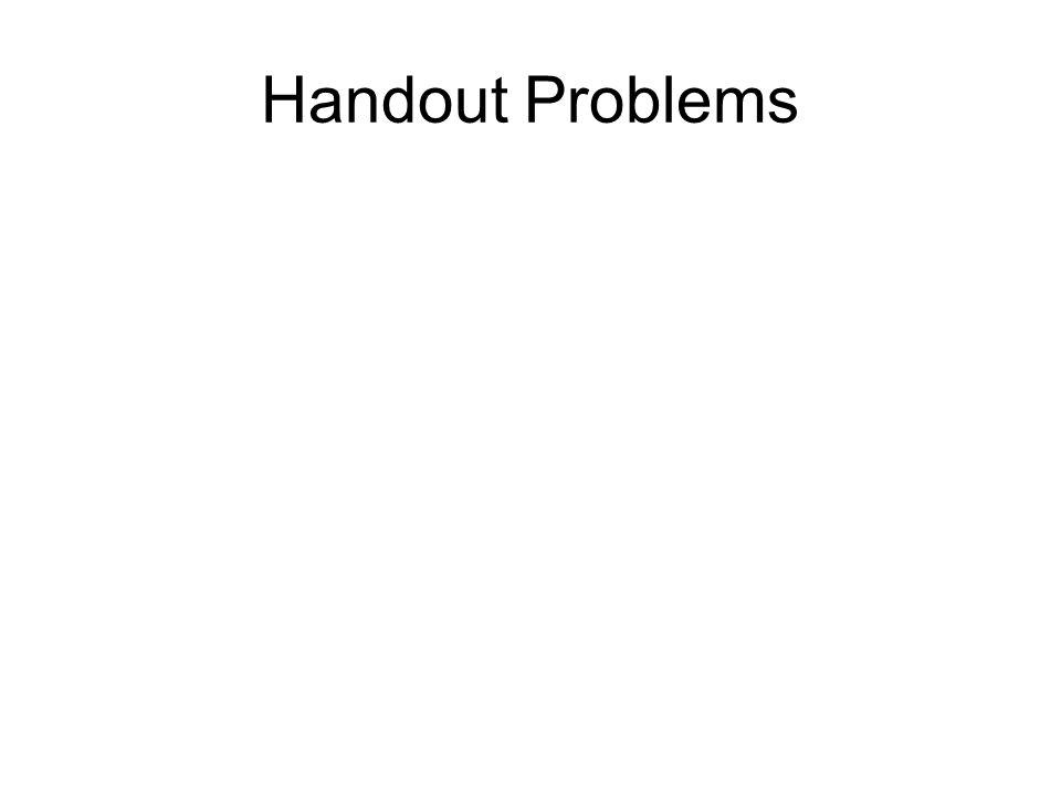 Handout Problems