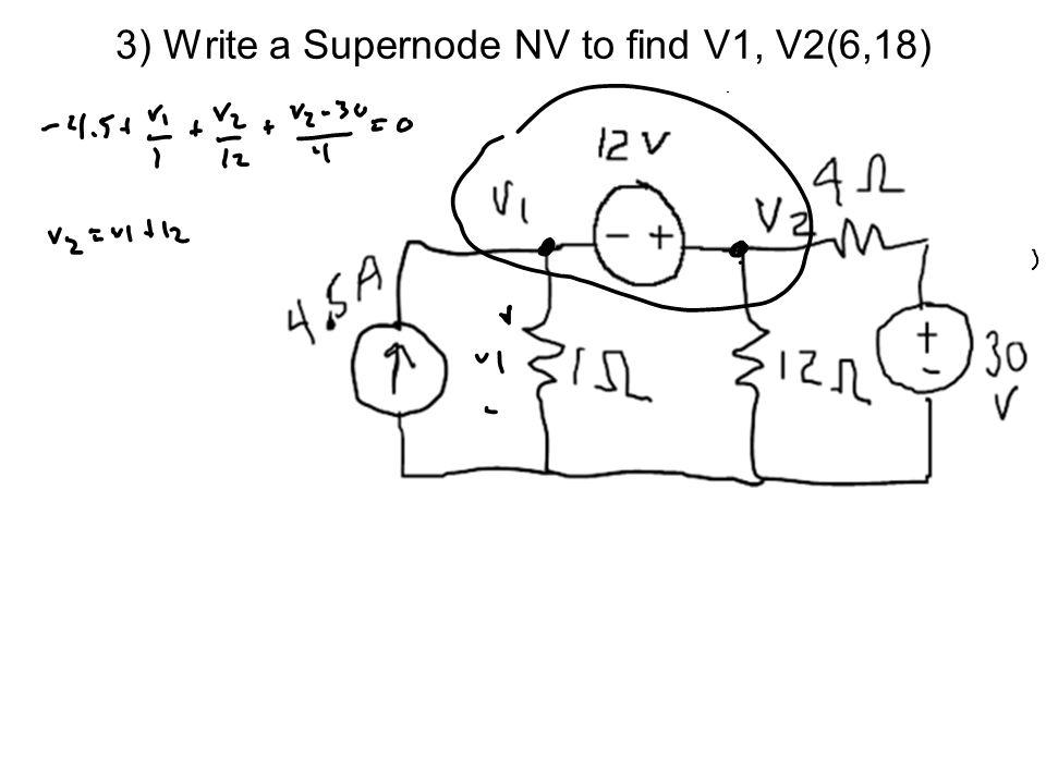 3) Write a Supernode NV to find V1, V2(6,18)