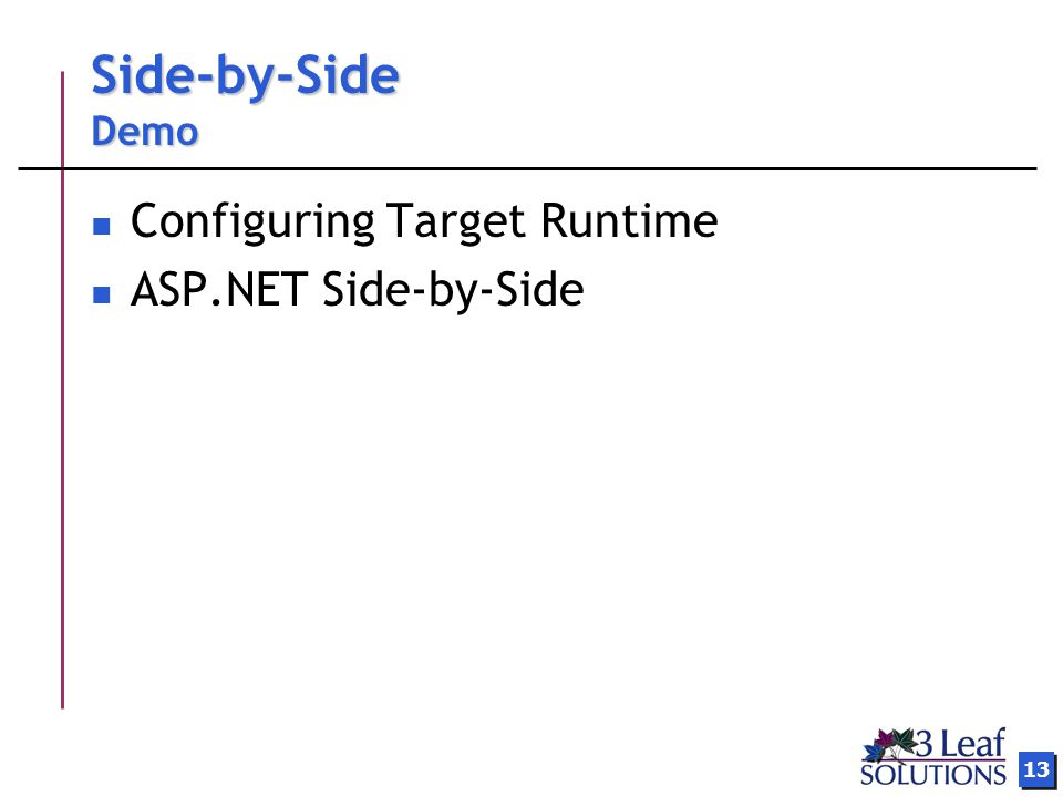 13 Side-by-Side Demo Configuring Target Runtime ASP.NET Side-by-Side