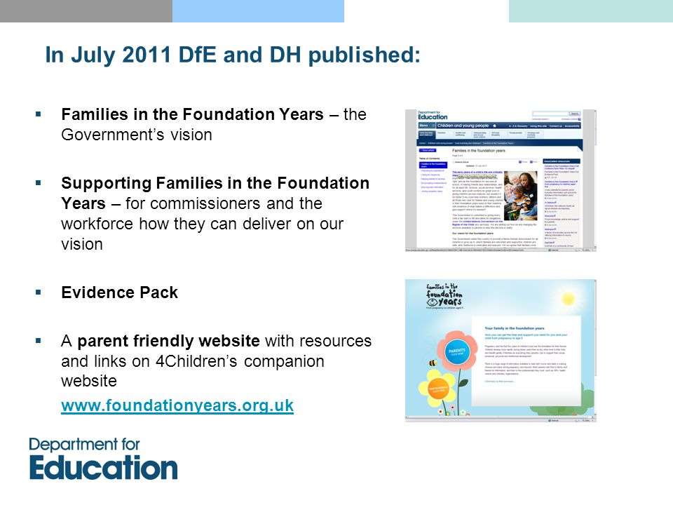 Supporting Families in the Foundation Years: principles and priorities  The foundation years are vitally important in their own right and for promoting future life chances.