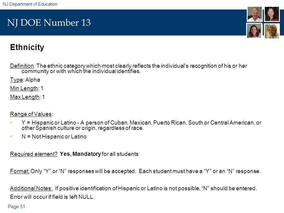 Page 51 NJ Department of Education NJ DOE Number 13 Ethnicity Definition: The ethnic category which most clearly reflects the individual's recognition