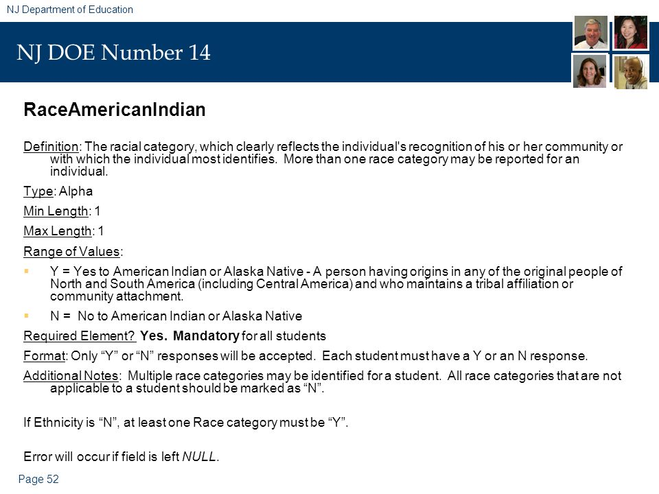 Page 52 NJ Department of Education NJ DOE Number 14 RaceAmericanIndian Definition: The racial category, which clearly reflects the individual's recogn