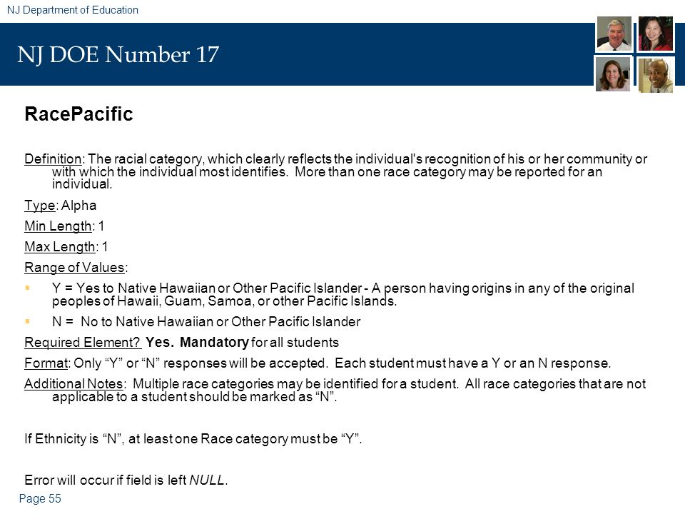 Page 55 NJ Department of Education NJ DOE Number 17 RacePacific Definition: The racial category, which clearly reflects the individual's recognition o