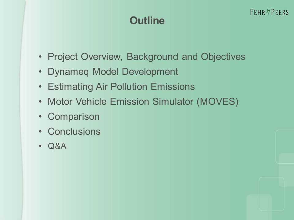 Outline Project Overview, Background and Objectives Dynameq Model Development Estimating Air Pollution Emissions Motor Vehicle Emission Simulator (MOVES) Comparison Conclusions Q&A
