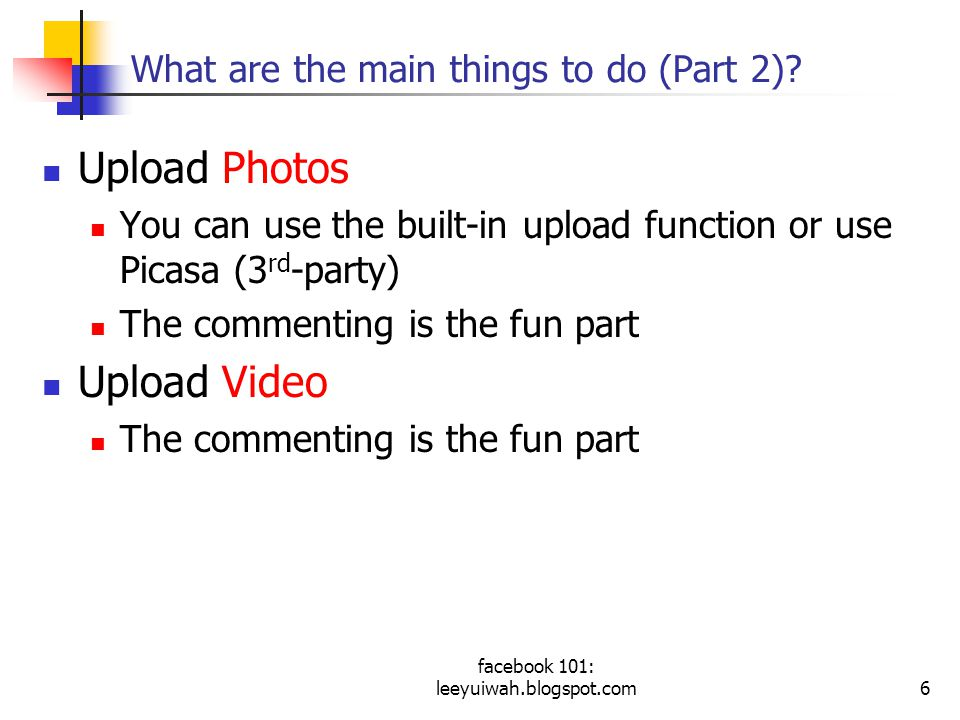 facebook 101: leeyuiwah.blogspot.com6 What are the main things to do (Part 2).
