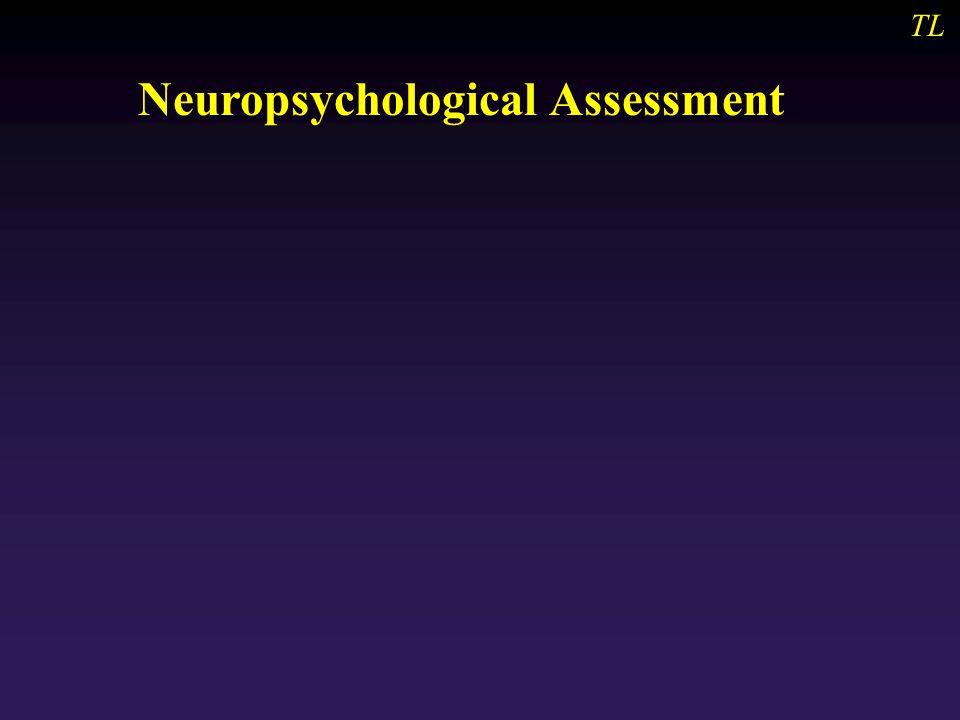 TL Neuropsychological Assessment