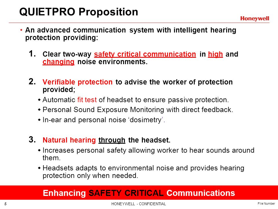 5HONEYWELL - CONFIDENTIAL File Number QUIETPRO Proposition An advanced communication system with intelligent hearing protection providing: 1. Clear tw