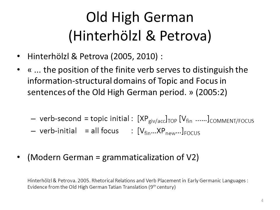 Old High German (Hinterhölzl & Petrova) Hinterhölzl & Petrova (2005, 2010) : «...