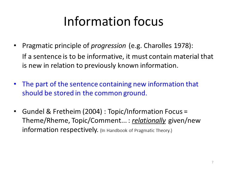 Information focus Pragmatic principle of progression (e.g.