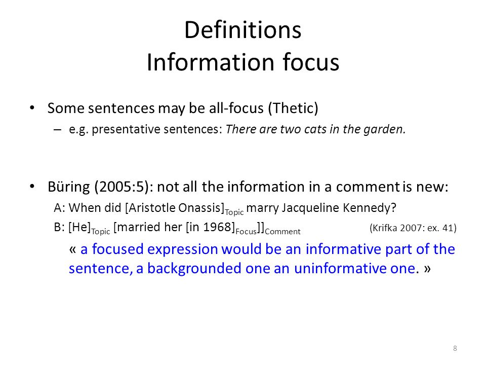 Definitions Information focus Some sentences may be all-focus (Thetic) – e.g.