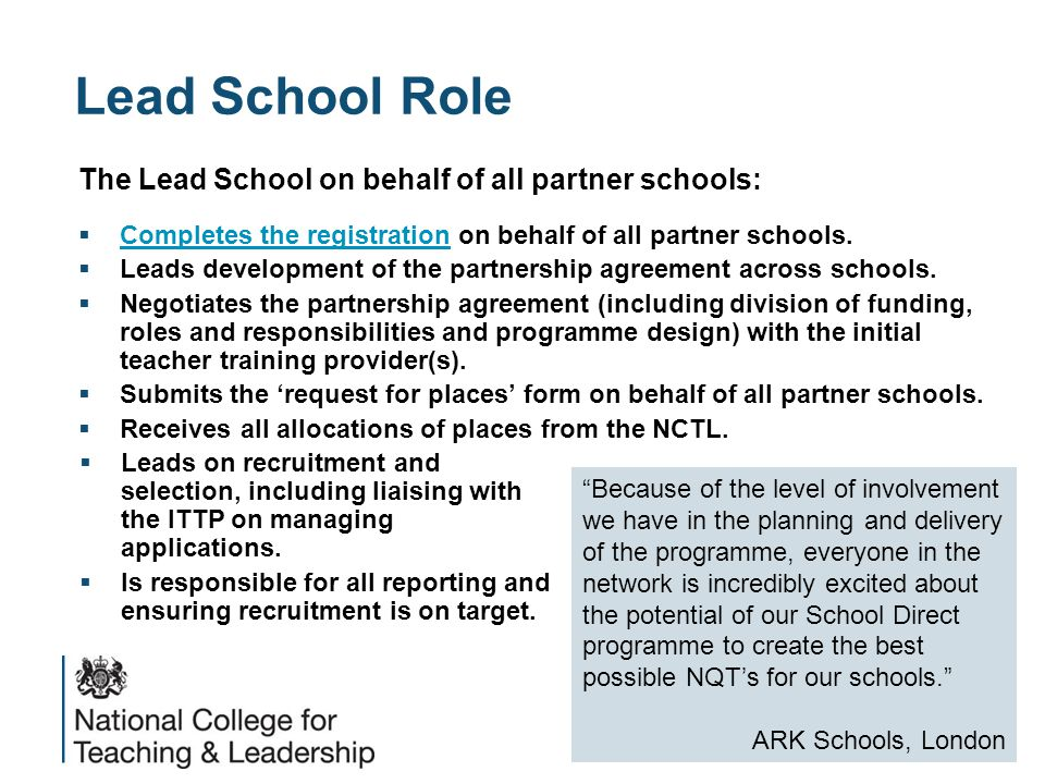 Lead School Role The Lead School on behalf of all partner schools:  Completes the registration on behalf of all partner schools. Completes the regist