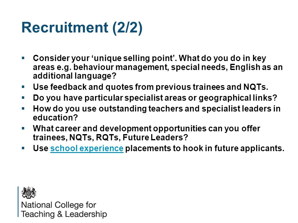Recruitment (2/2)  Consider your 'unique selling point'.