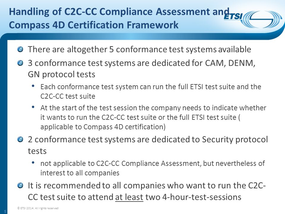 Handling of C2C-CC Compliance Assessment and Compass 4D Certification Framework There are altogether 5 conformance test systems available 3 conformanc
