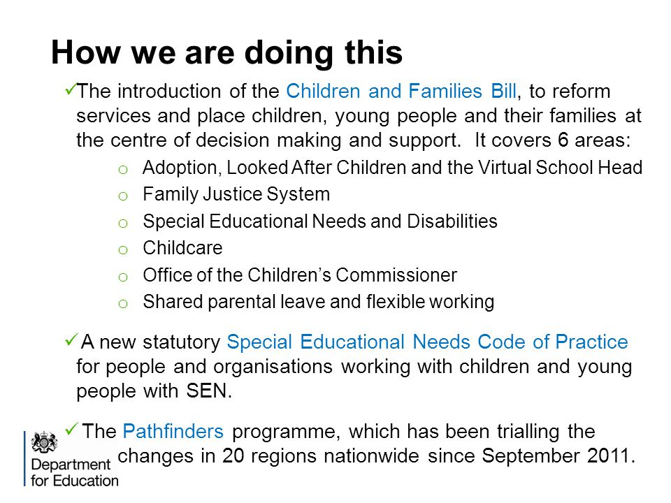 The timetable for reform  Autumn 2013 – Children and Families Bill passes through the House of Lords.