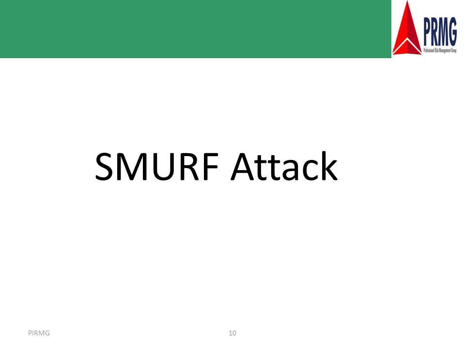 PIRMG10 SMURF Attack