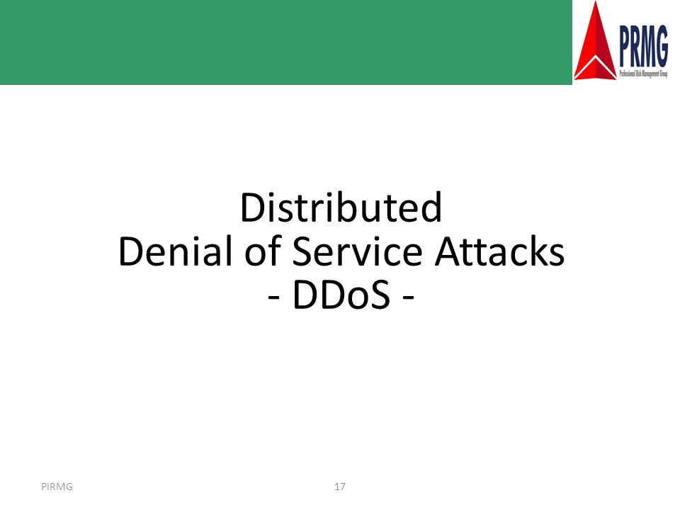 PIRMG17 Distributed Denial of Service Attacks - DDoS -