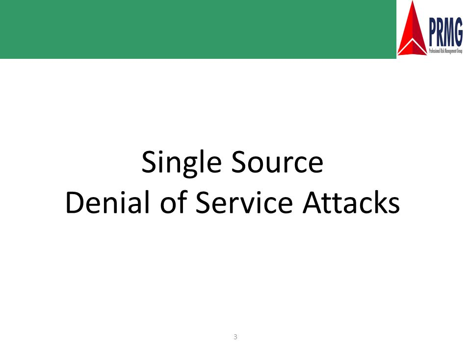 3 Single Source Denial of Service Attacks