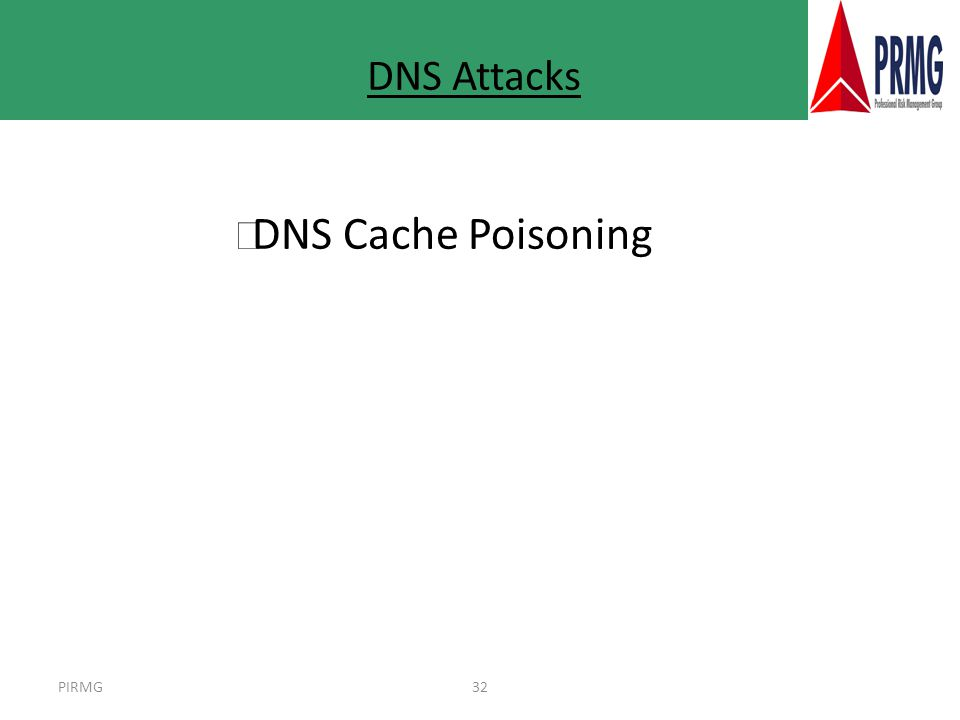 PIRMG32 DNS Attacks l DNS Cache Poisoning