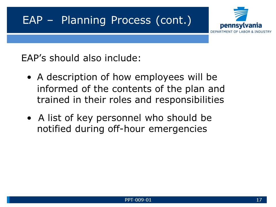 EAP – Planning Process (cont.) EAP's should also include: A description of how employees will be informed of the contents of the plan and trained in t