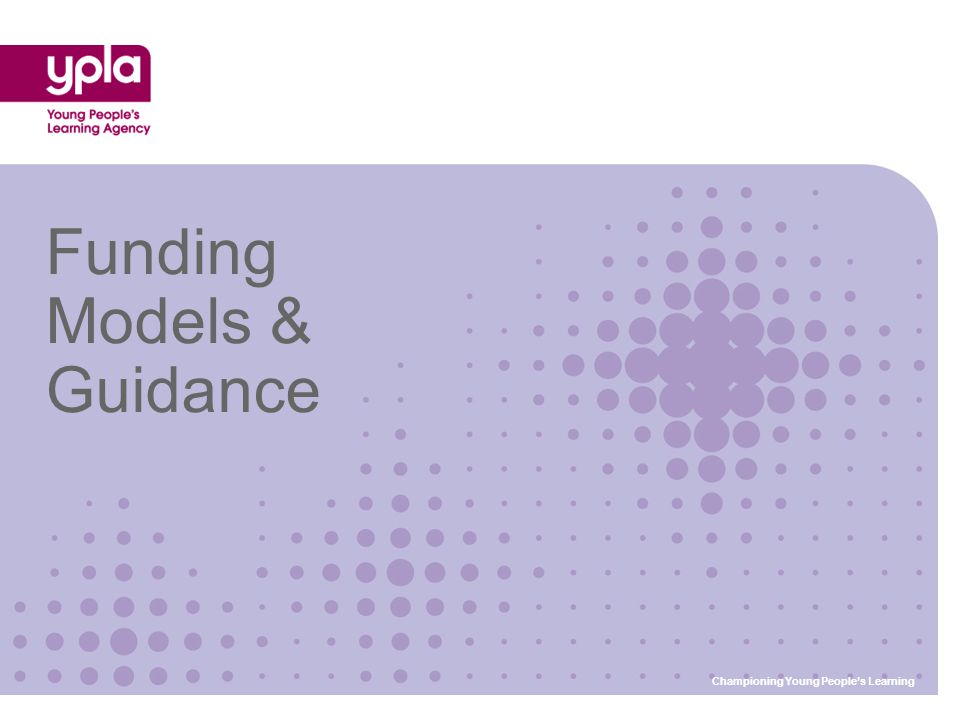 Questions on Funding Q Is the current YPLA funding methodology fit for Independent Specialist Providers.