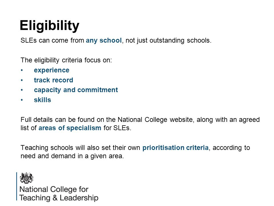 Eligibility SLEs can come from any school, not just outstanding schools.
